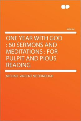 One Year With God: 60 Sermons and Meditations : for Pulpit and Pious Reading