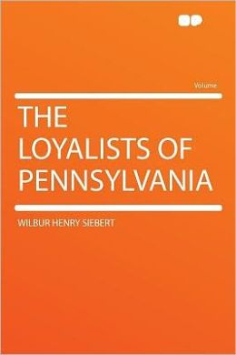 The Loyalists of Pennsylvania