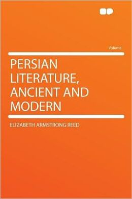 Persian Literature, Ancient and Modern