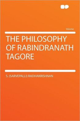 The Philosophy of Rabindranath Tagore