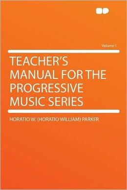 Teacher's Manual for the Progressive Music Series Volume 1
