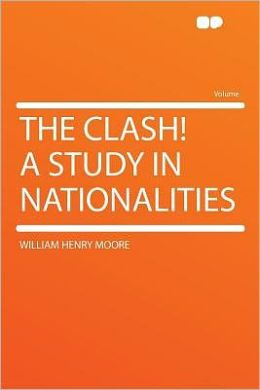 The Clash! a Study in Nationalities
