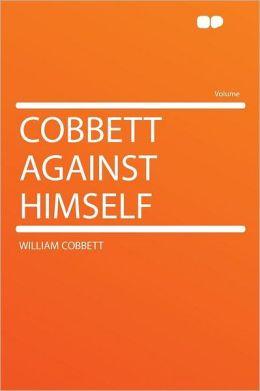 Cobbett Against Himself