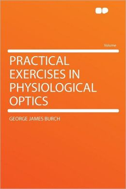 Practical Exercises in Physiological Optics