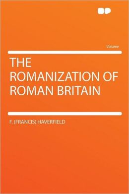 The Romanization of Roman Britain