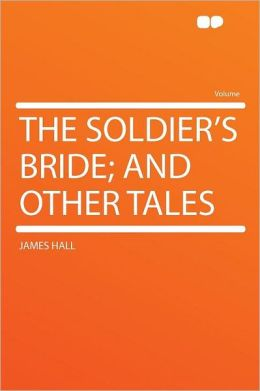 The Soldier's Bride; and Other Tales