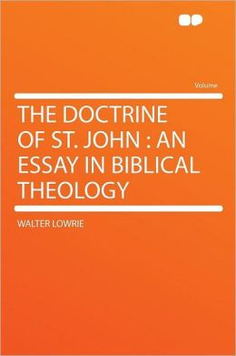 The Doctrine of St. John: an Essay in Biblical Theology