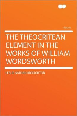 The Theocritean Element in the Works of William Wordsworth