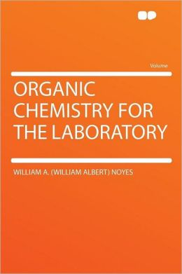 Organic Chemistry for the Laboratory