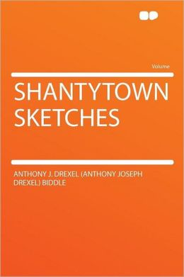 Shantytown Sketches