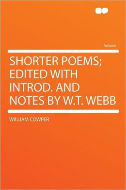 Shorter Poems; Edited With Introd. and Notes by W.T. Webb
