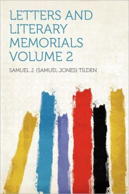 Letters and Literary Memorials Volume 2