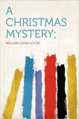 A Christmas Mystery;