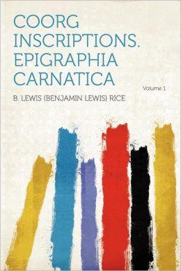 Coorg Inscriptions. Epigraphia Carnatica Volume 1