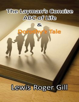 The Layman's Concise ABC of Life & Dorothy's Tale