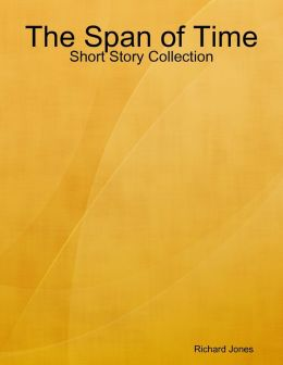 The Span of Time - Short Story Collection