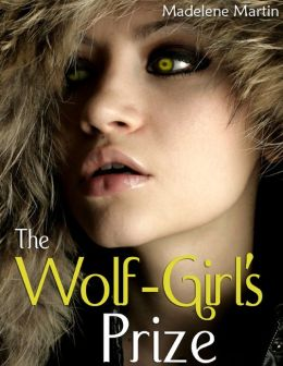 The Wolf-Girl's Prize - Paranormal Erotic Romance