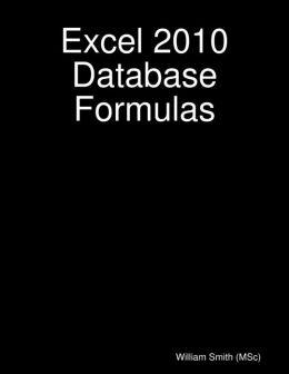 Excel 2010 Database Formulas
