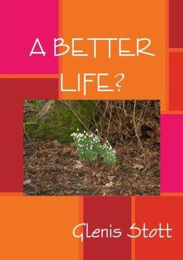 A Better Life?