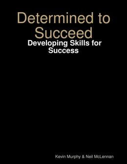 Determined to Succeed: Developing Skills for Success