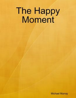 The Happy Moment