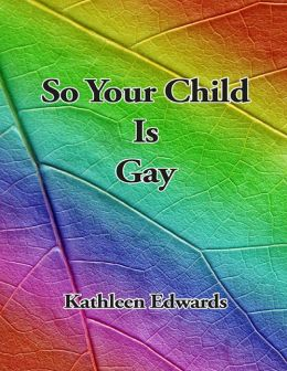So Your Child Is Gay
