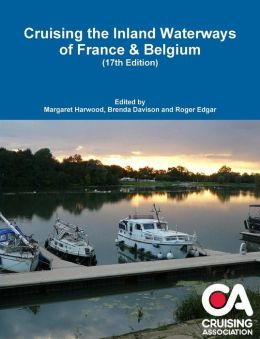 Cruising the Inland Waterways of France & Belgium (17th Edition)