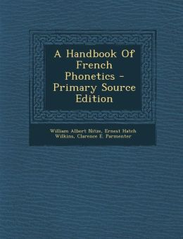 A Handbook Of French Phonetics - Primary Source Edition