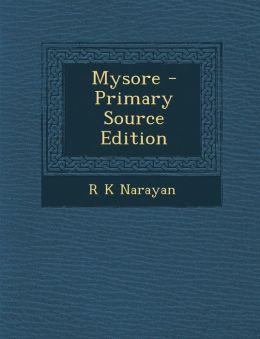 Mysore - Primary Source Edition