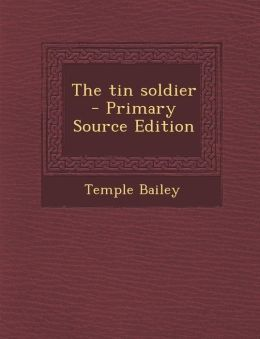 The tin soldier - Primary Source Edition