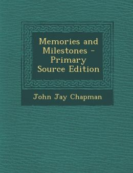 Memories and Milestones - Primary Source Edition