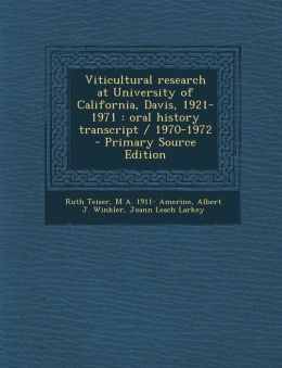 Viticultural research at University of California, Davis, 1921-1971: oral history transcript / 1970-1972