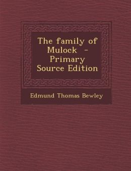 The Family of Mulock - Primary Source Edition