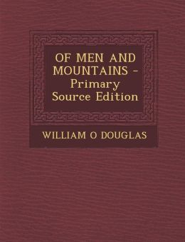 Of Men and Mountains - Primary Source Edition