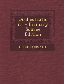 Orchestration - Primary Source Edition