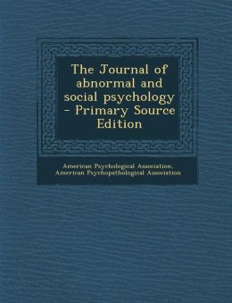 The Journal of Abnormal and Social Psychology - Primary Source Edition