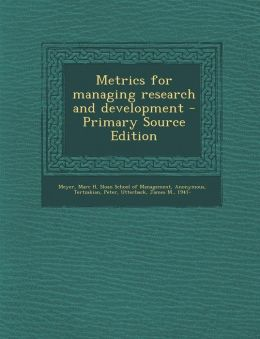Metrics for Managing Research and Development - Primary Source Edition