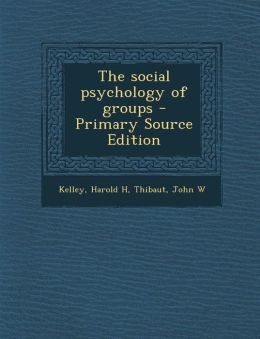 The Social Psychology of Groups - Primary Source Edition