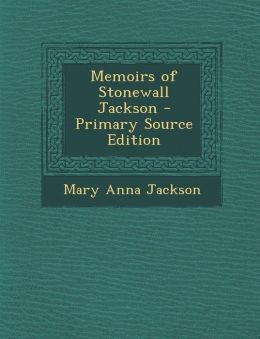 Memoirs of Stonewall Jackson - Primary Source Edition