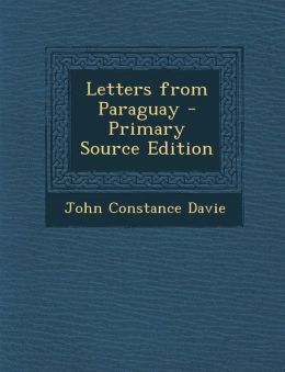 Letters from Paraguay - Primary Source Edition