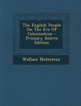 The English People On The Eve Of Colonization - Primary Source Edition
