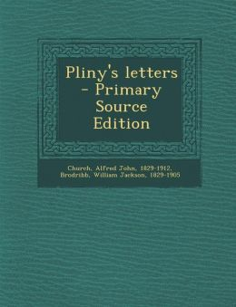 Pliny's letters - Primary Source Edition