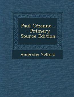 Paul C zanne... - Primary Source Edition