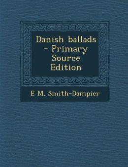 Danish ballads - Primary Source Edition