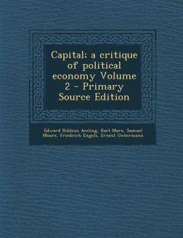 Capital; a critique of political economy Volume 2 - Primary Source Edition