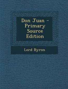 Don Juan - Primary Source Edition