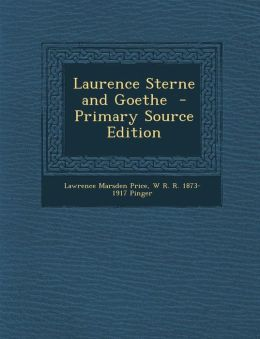 Laurence Sterne and Goethe - Primary Source Edition