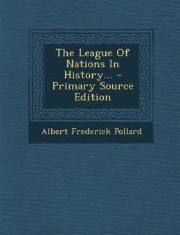The League of Nations in History... - Primary Source Edition
