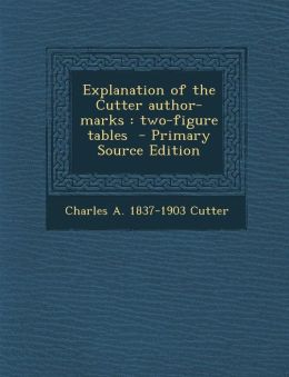 Explanation of the Cutter author-marks: two-figure tables