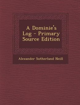 A Dominie's Log - Primary Source Edition